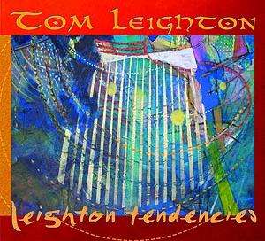 """Tom's Leighton's solo CD """"Leighton Tendencies"""""""